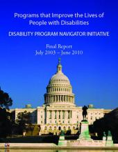 Programs that Improve the Lives of People with Disabilities DISABILITY PROGRAM NAVIGATOR INITIATIVE Final Report